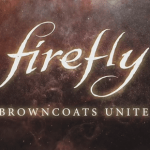"Firefly ""Browncoats unite"""