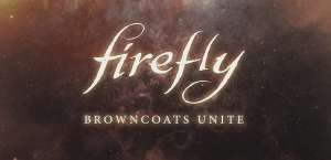 """Firefly """"Browncoats unite"""""""